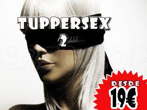 Tuppersex 2 , desde 19€ por persona